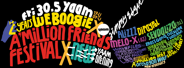 MAI 30 ♡ 2 YEARS WEBOOGIE x A'MILLION FRIENDS FESTIVAL x NEW YAAM OPENING ☼