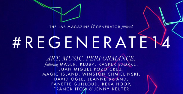 Generator and The Lab Magazine present #REGENERATE14